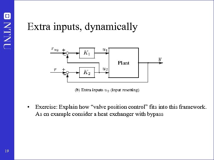 """Extra inputs, dynamically • Exercise: Explain how """"valve position control"""" fits into this framework."""