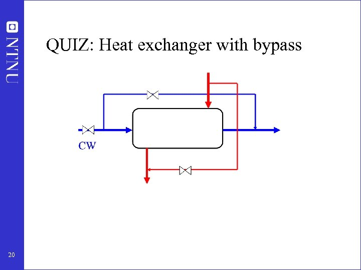 QUIZ: Heat exchanger with bypass 20