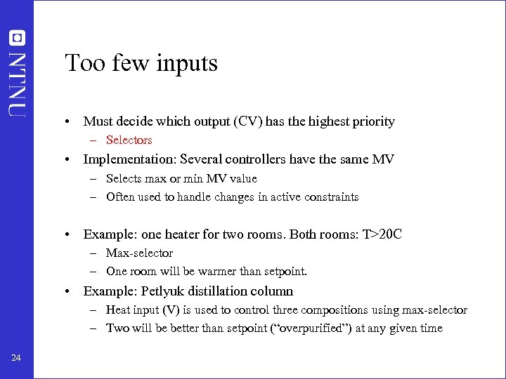 Too few inputs • Must decide which output (CV) has the highest priority –