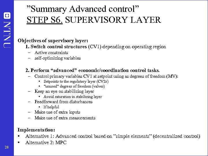 """""""Summary Advanced control"""" STEP S 6. SUPERVISORY LAYER Objectives of supervisory layer: 1. Switch"""