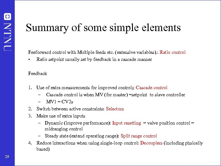 Summary of some simple elements Feeforward control with Multiple feeds etc. (extensive variables). :