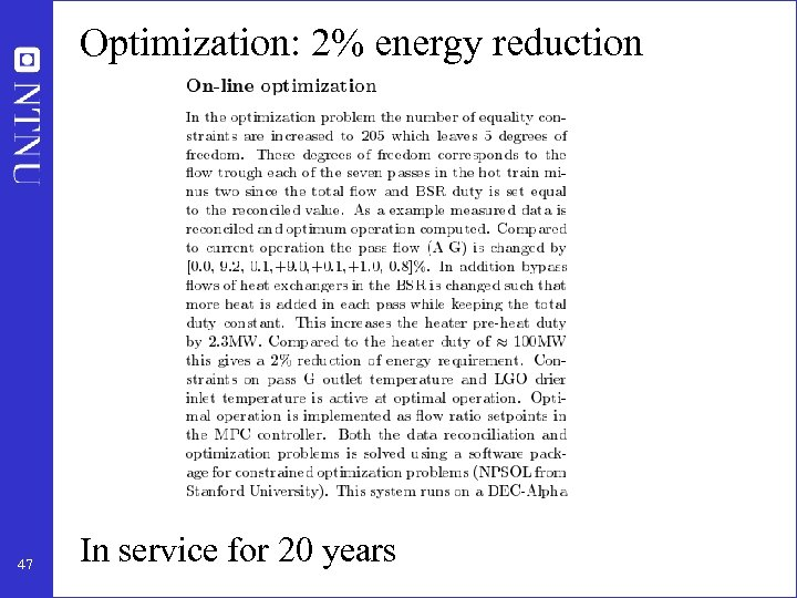Optimization: 2% energy reduction 47 In service for 20 years