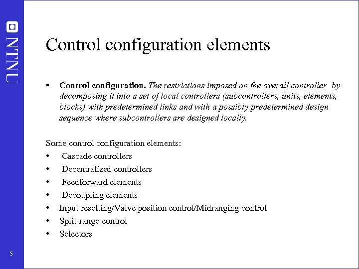 Control configuration elements • Control configuration. The restrictions imposed on the overall controller by