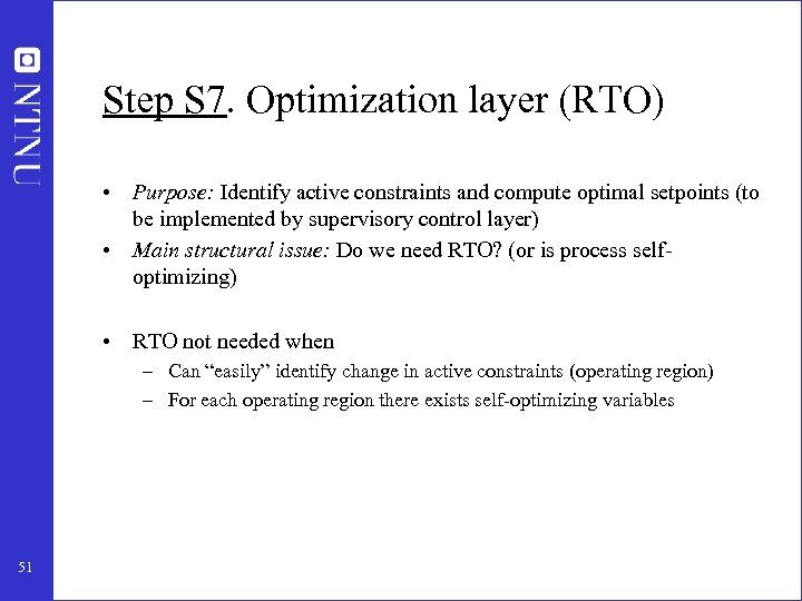 Step S 7. Optimization layer (RTO) • Purpose: Identify active constraints and compute optimal