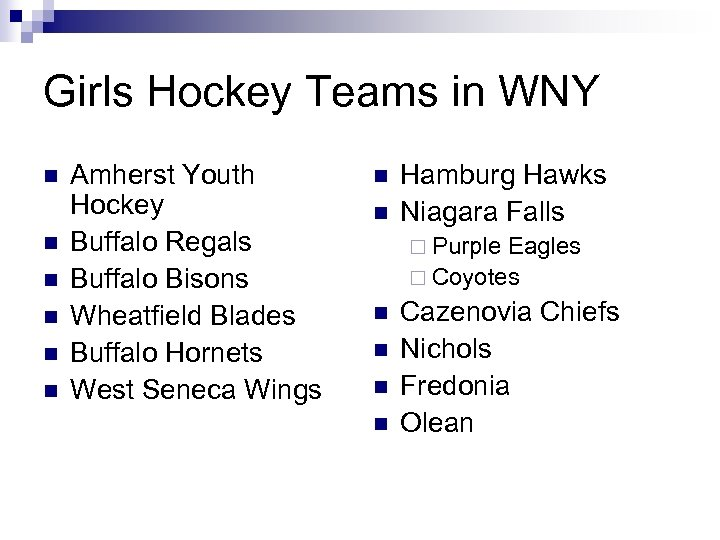Girls Hockey Teams in WNY n n n Amherst Youth Hockey Buffalo Regals Buffalo
