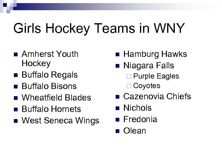 Girls Hockey Teams in WNY n n n Amherst Youth Hockey Buffalo Regals Buffalo