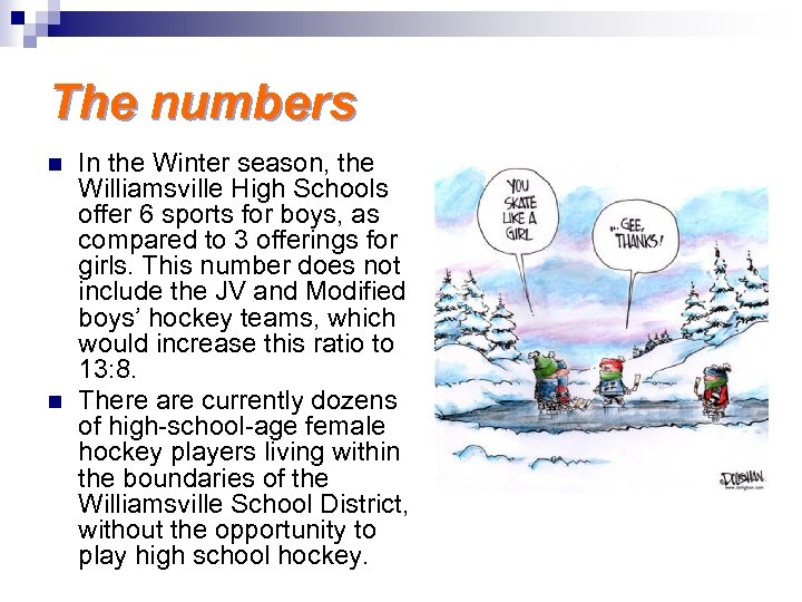 The numbers n n In the Winter season, the Williamsville High Schools offer 6