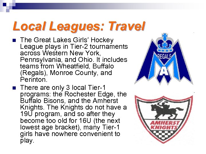 Local Leagues: Travel n n The Great Lakes Girls' Hockey League plays in Tier-2