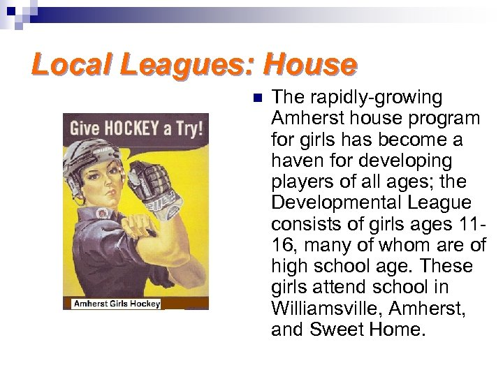 Local Leagues: House n The rapidly-growing Amherst house program for girls has become a