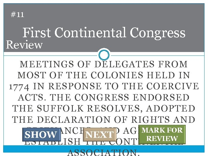#11 First Continental Congress Review MEETINGS OF DELEGATES FROM MOST OF THE COLONIES HELD