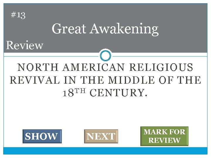 #13 Great Awakening Review NORTH AMERICAN RELIGIOUS REVIVAL IN THE MIDDLE OF THE 18