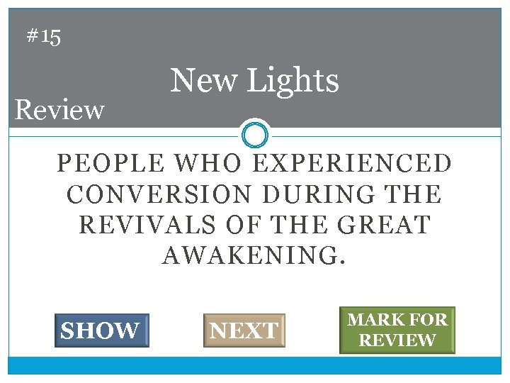 #15 Review New Lights PEOPLE WHO EXPERIENCED CONVERSION DURING THE REVIVALS OF THE GREAT