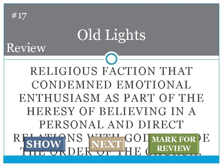#17 Review Old Lights RELIGIOUS FACTION THAT CONDEMNED EMOTIONAL ENTHUSIASM AS PART OF THE