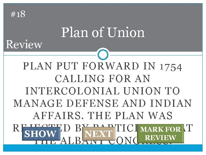 #18 Review Plan of Union PLAN PUT FORWARD IN 1754 CALLING FOR AN INTERCOLONIAL