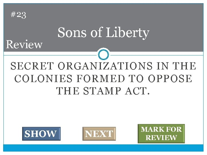 #23 Review Sons of Liberty SECRET ORGANIZATIONS IN THE COLONIES FORMED TO OPPOSE THE