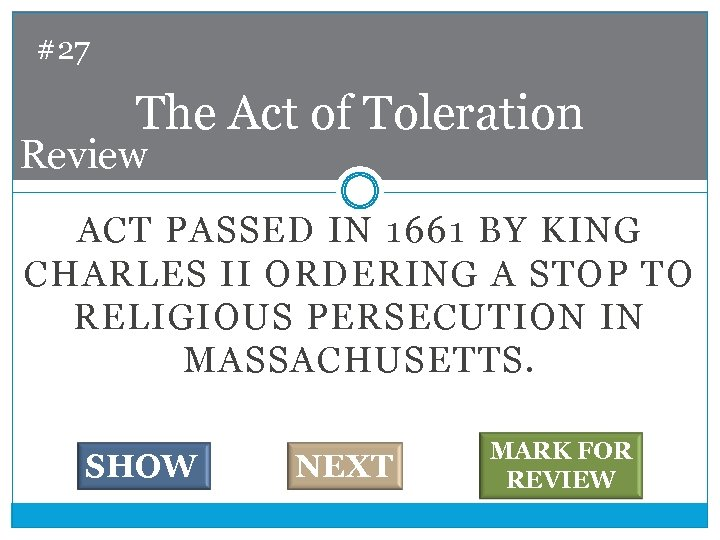 #27 The Act of Toleration Review ACT PASSED IN 1661 BY KING CHARLES II