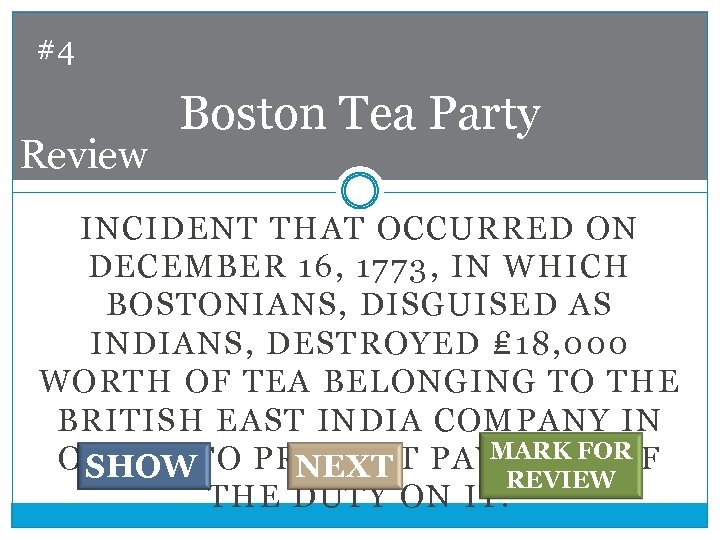 #4 Review Boston Tea Party INCIDENT THAT OCCURRED ON DECEMBER 16, 1773, IN WHICH