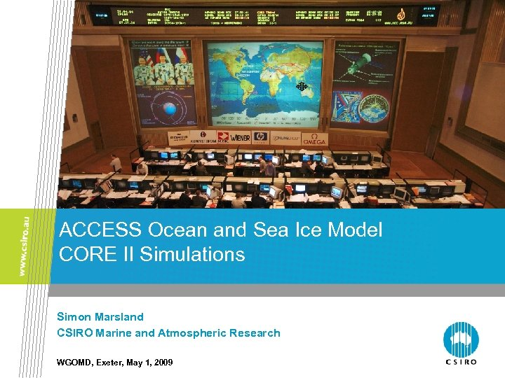 ACCESS Ocean and Sea Ice Model CORE II Simulations Simon Marsland CSIRO Marine and