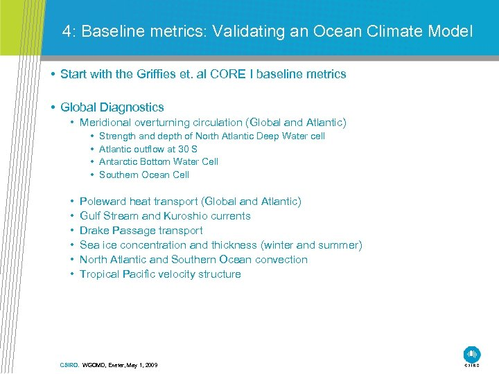 4: Baseline metrics: Validating an Ocean Climate Model • Start with the Griffies et.