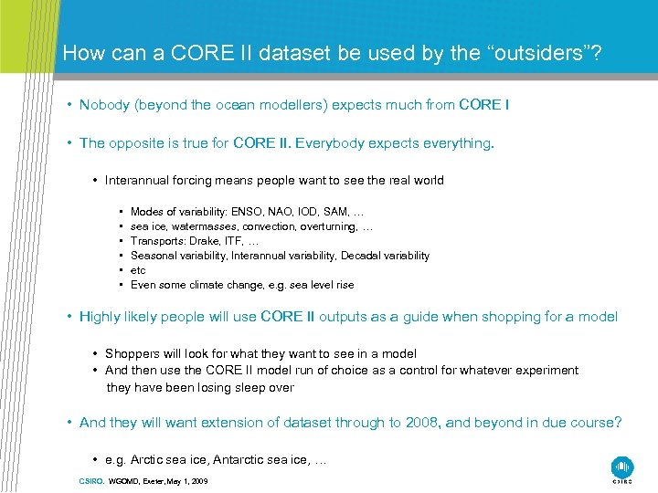 "How can a CORE II dataset be used by the ""outsiders""? • Nobody (beyond"