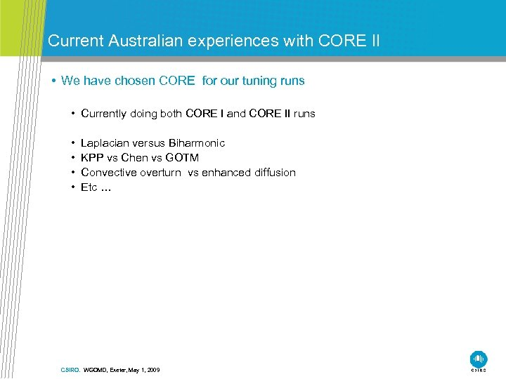Current Australian experiences with CORE II • We have chosen CORE for our tuning