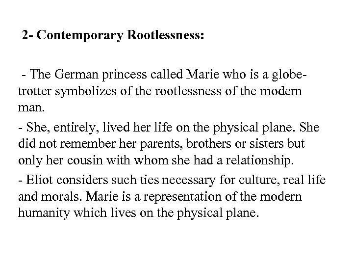 2 - Contemporary Rootlessness: - The German princess called Marie who is a globetrotter
