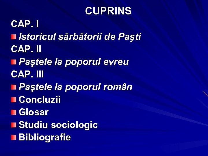 CUPRINS CAP. I Istoricul sărbătorii de Paşti CAP. II Paştele la poporul evreu CAP.