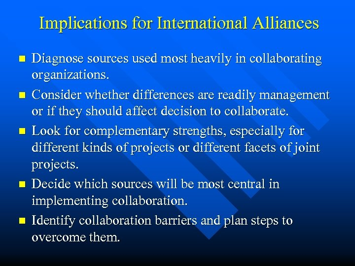 Implications for International Alliances n n n Diagnose sources used most heavily in collaborating