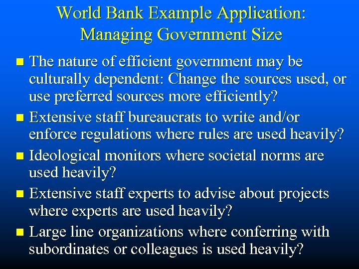 World Bank Example Application: Managing Government Size The nature of efficient government may be