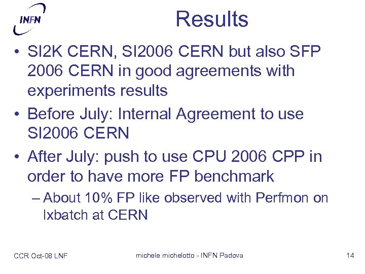 Results • SI 2 K CERN, SI 2006 CERN but also SFP 2006 CERN
