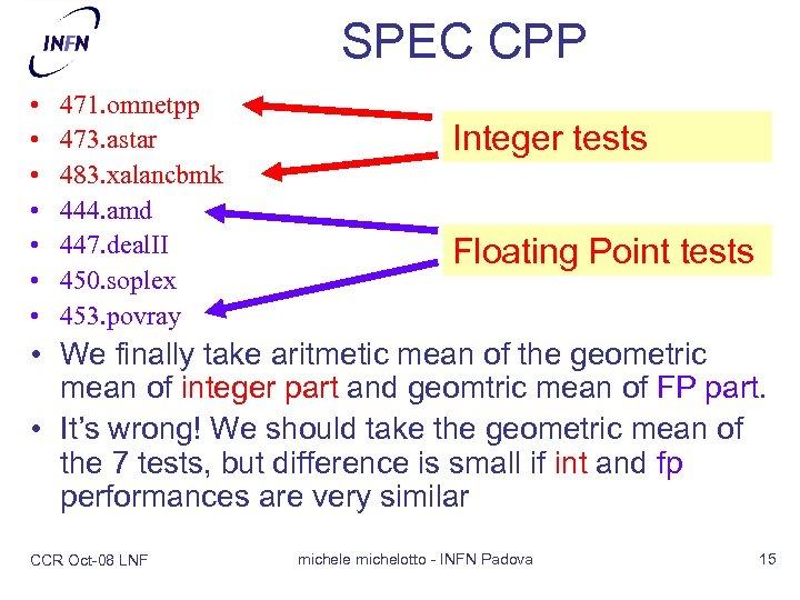 SPEC CPP • • 471. omnetpp 473. astar 483. xalancbmk 444. amd 447. deal.
