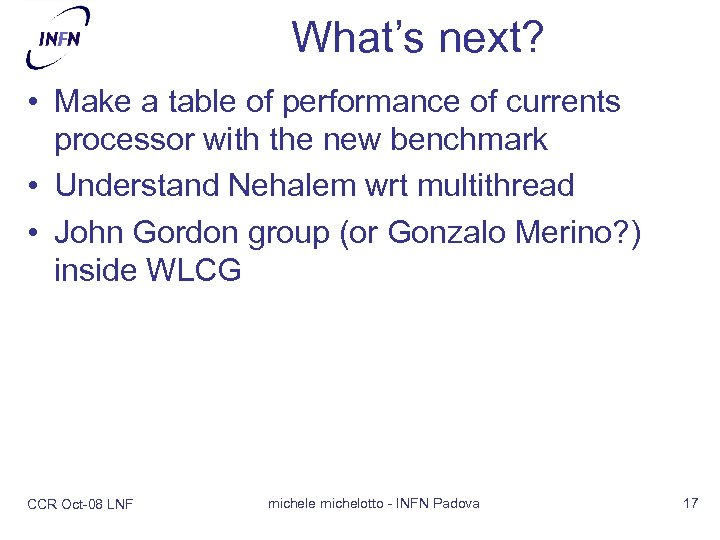 What's next? • Make a table of performance of currents processor with the new