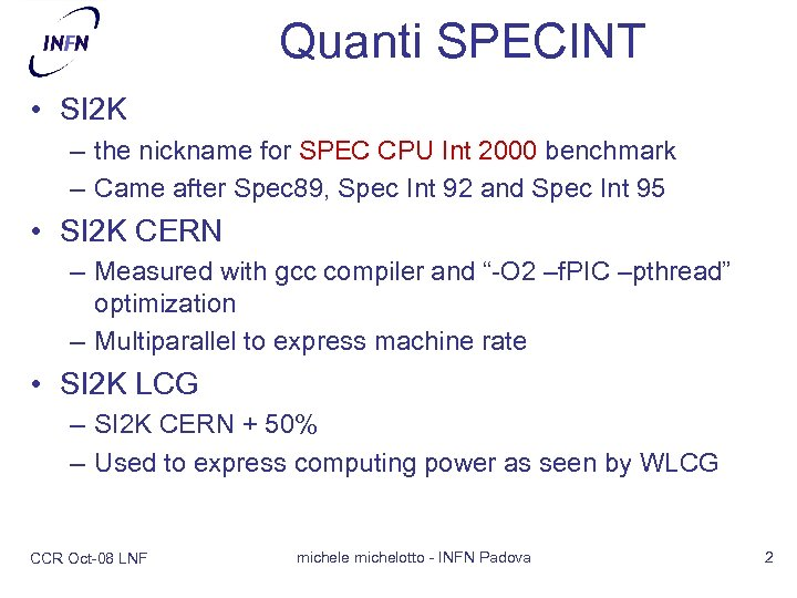 Quanti SPECINT • SI 2 K – the nickname for SPEC CPU Int 2000