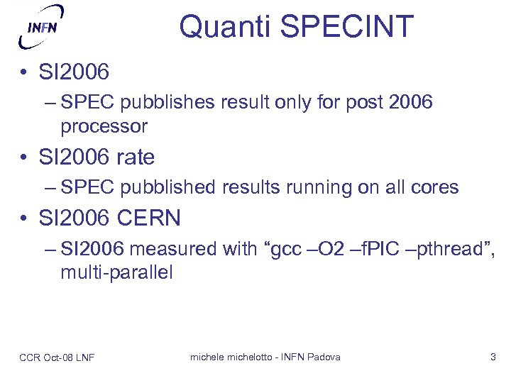 Quanti SPECINT • SI 2006 – SPEC pubblishes result only for post 2006 processor