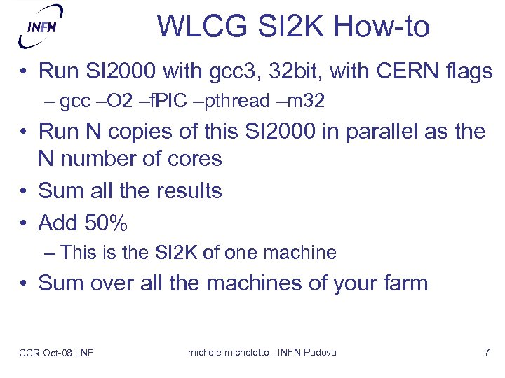 WLCG SI 2 K How-to • Run SI 2000 with gcc 3, 32 bit,