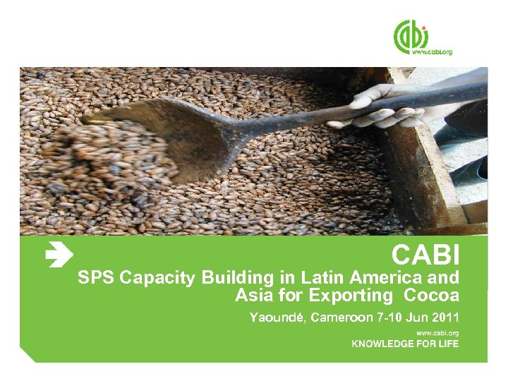 CABI SPS Capacity Building in Latin America and Asia for Exporting Cocoa Yaoundé, Cameroon
