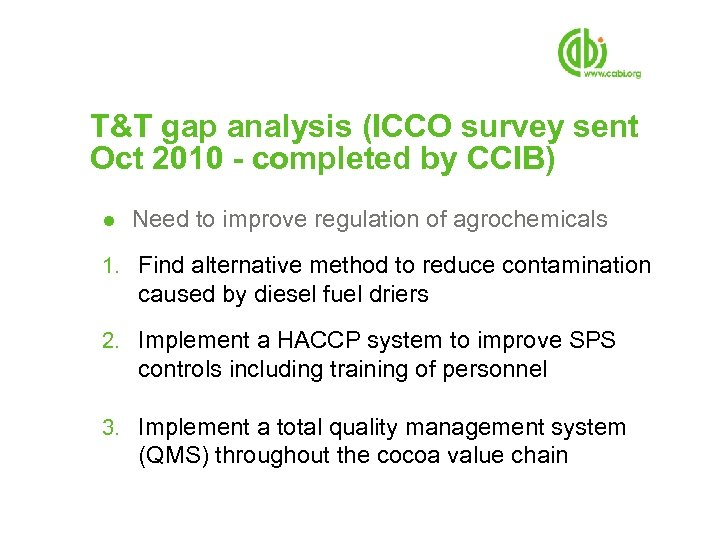 T&T gap analysis (ICCO survey sent Oct 2010 - completed by CCIB) ● Need