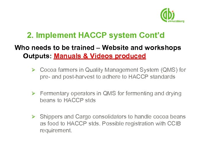 2. Implement HACCP system Cont'd Who needs to be trained – Website and workshops