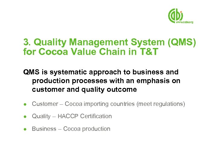 3. Quality Management System (QMS) for Cocoa Value Chain in T&T QMS is systematic