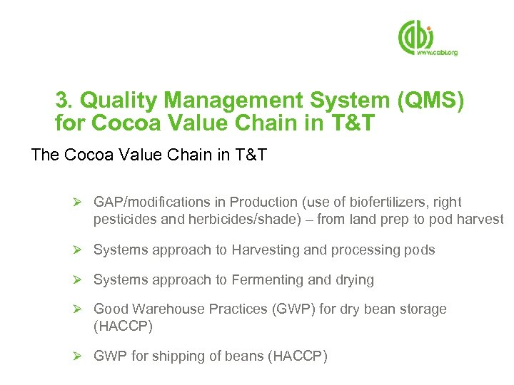 3. Quality Management System (QMS) for Cocoa Value Chain in T&T The Cocoa Value