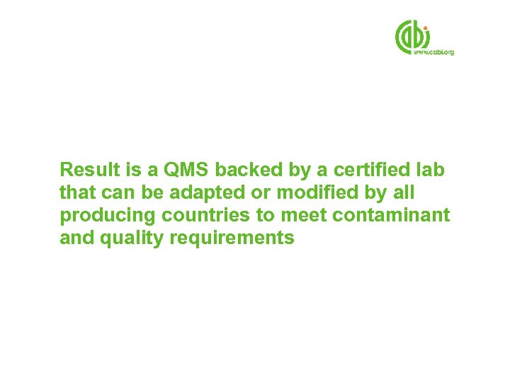 Result is a QMS backed by a certified lab that can be adapted or