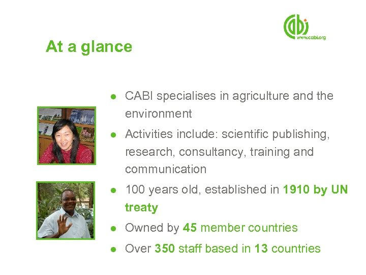 At a glance ● CABI specialises in agriculture and the environment ● Activities include: