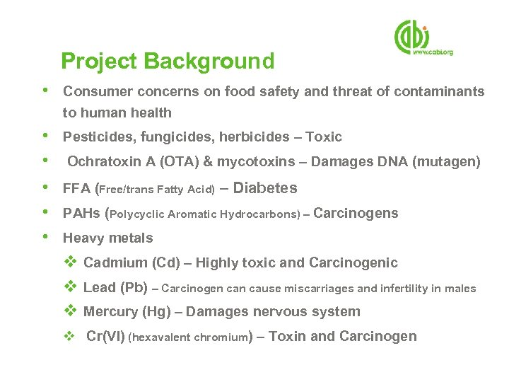 Project Background • Consumer concerns on food safety and threat of contaminants to human