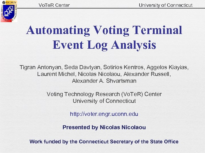 Vo. Te. R Center University of Connecticut Automating Voting Terminal Event Log Analysis Tigran