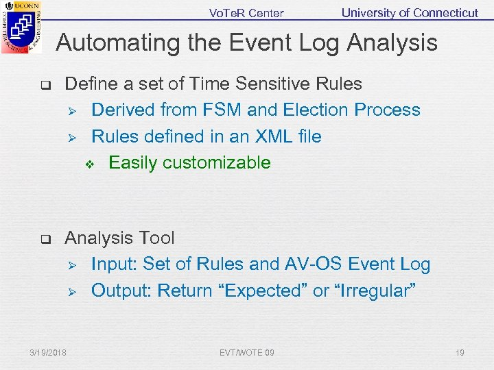 Vo. Te. R Center University of Connecticut Automating the Event Log Analysis q Define