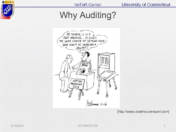 Vo. Te. R Center University of Connecticut Why Auditing? [http: //www. statehousereport. com] 3/19/2018