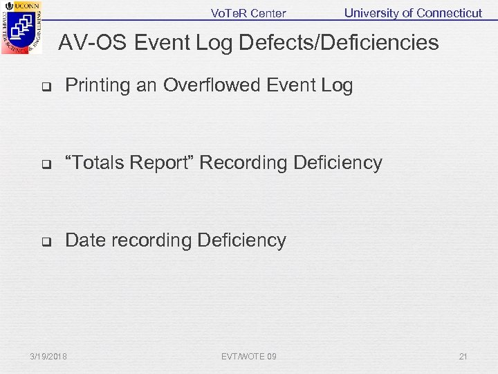Vo. Te. R Center University of Connecticut AV-OS Event Log Defects/Deficiencies q Printing an