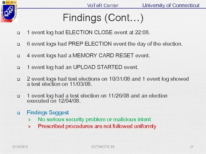 Vo. Te. R Center University of Connecticut Findings (Cont…) q 1 event log had
