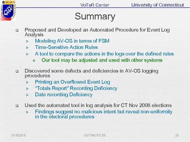 Vo. Te. R Center University of Connecticut Summary q Proposed and Developed an Automated