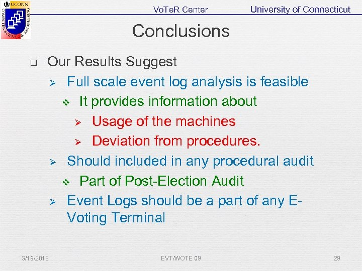 Vo. Te. R Center University of Connecticut Conclusions q Our Results Suggest Ø Full